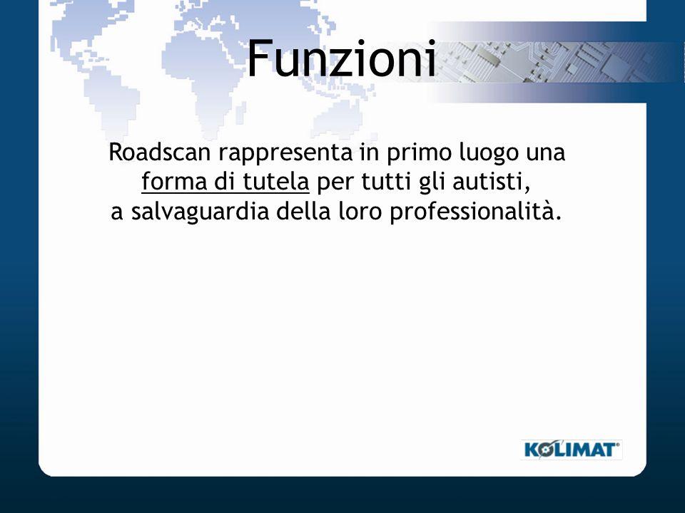 Funzioni Roadscan rappresenta in primo luogo una forma di tutela per tutti gli autisti, a salvaguardia della loro professionalità.
