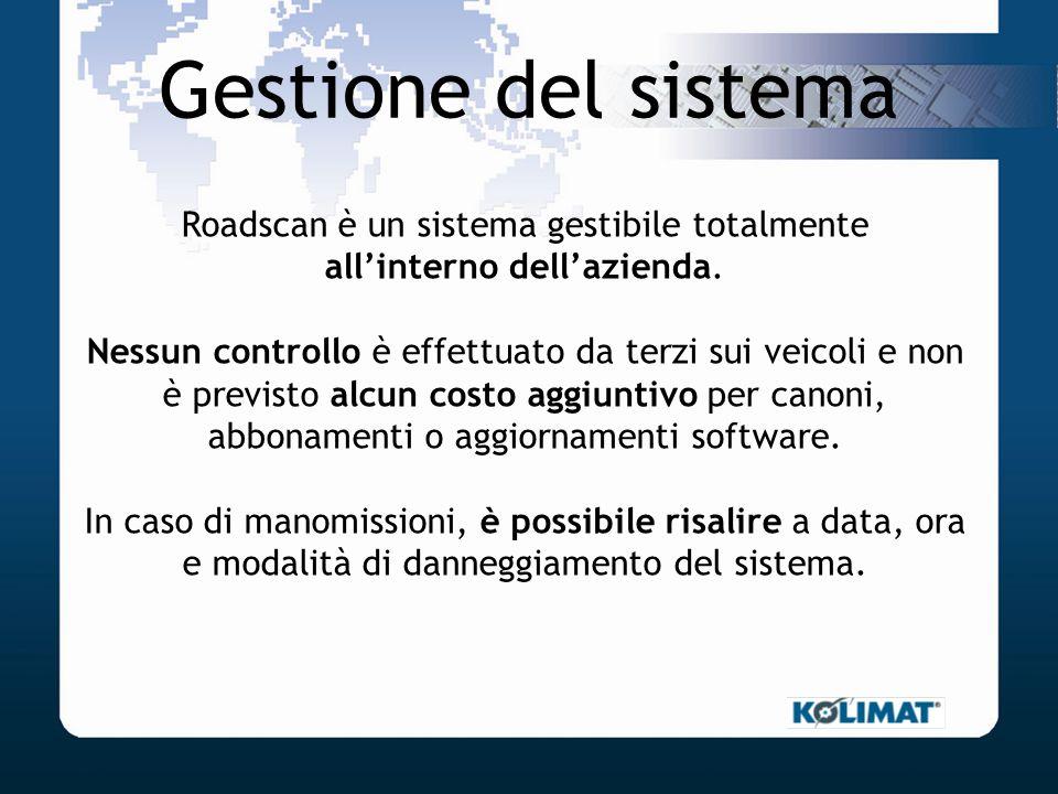 Gestione del sistema Roadscan è un sistema gestibile totalmente allinterno dellazienda. Nessun controllo è effettuato da terzi sui veicoli e non è pre
