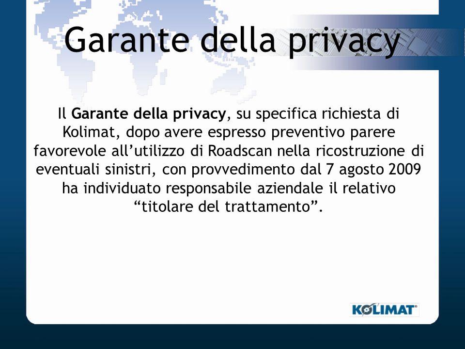 Garante della privacy Il Garante della privacy, su specifica richiesta di Kolimat, dopo avere espresso preventivo parere favorevole allutilizzo di Roa