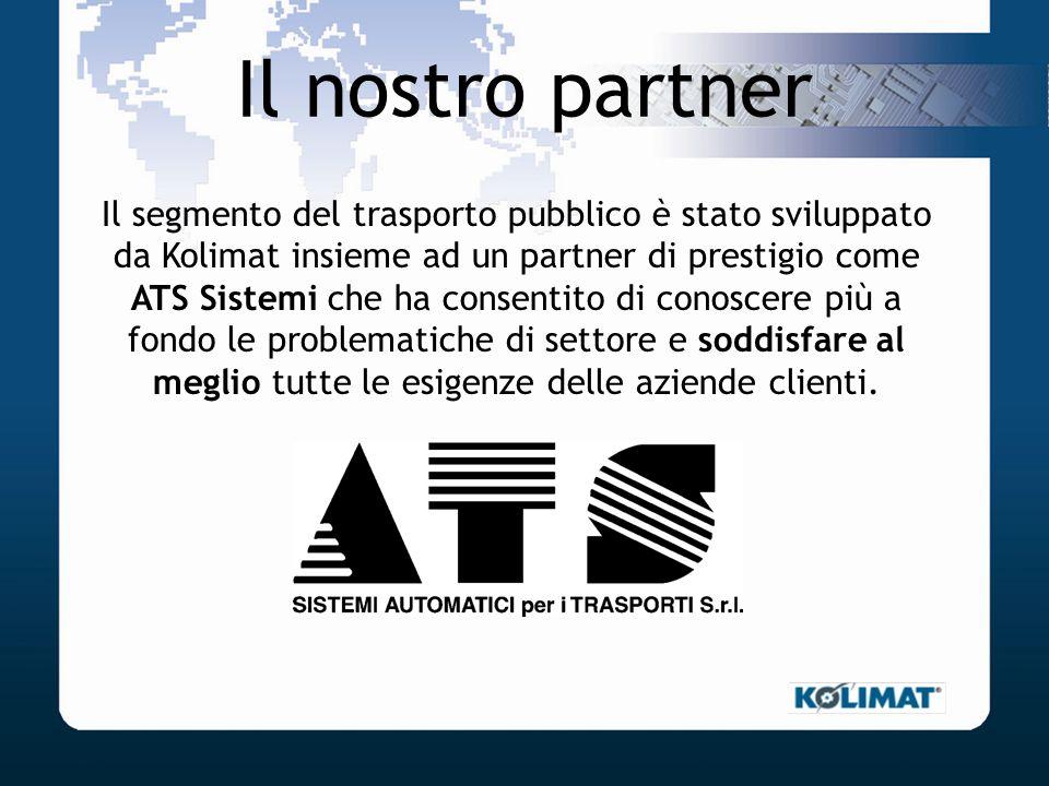 Il nostro partner Il segmento del trasporto pubblico è stato sviluppato da Kolimat insieme ad un partner di prestigio come ATS Sistemi che ha consenti