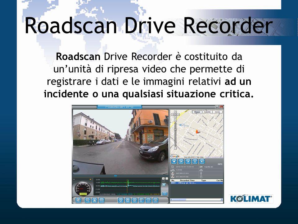 Roadscan Drive Recorder Roadscan Drive Recorder è costituito da ununità di ripresa video che permette di registrare i dati e le immagini relativi ad u