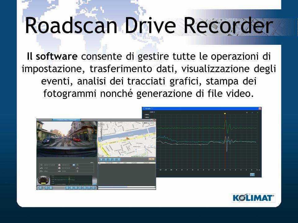 Roadscan Drive Recorder Il software consente di gestire tutte le operazioni di impostazione, trasferimento dati, visualizzazione degli eventi, analisi