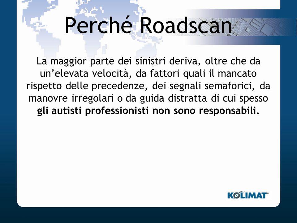 Perché Roadscan La maggior parte dei sinistri deriva, oltre che da unelevata velocità, da fattori quali il mancato rispetto delle precedenze, dei segn