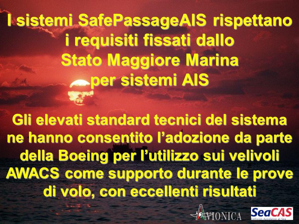 I sistemi SafePassageAIS rispettano i requisiti fissati dallo Stato Maggiore Marina per sistemi AIS Gli elevati standard tecnici del sistema ne hanno