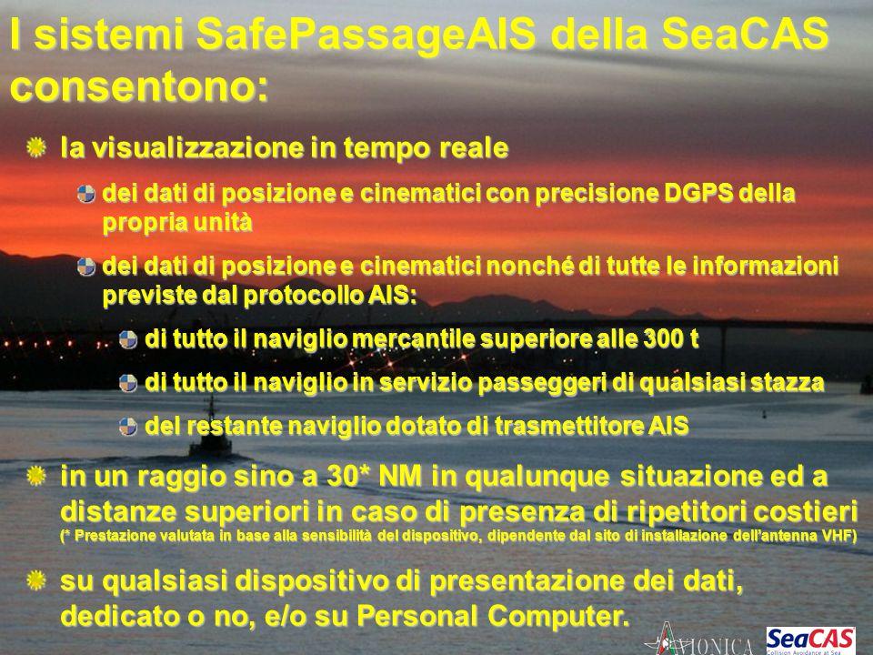 I sistemi SafePassageAIS della SeaCAS consentono: la visualizzazione in tempo reale dei dati di posizione e cinematici con precisione DGPS della propr