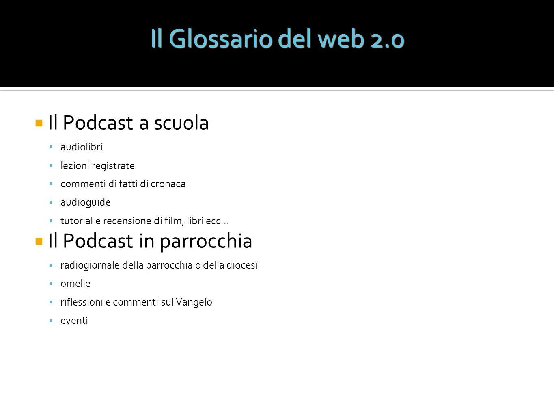 Il Podcast a scuola audiolibri lezioni registrate commenti di fatti di cronaca audioguide tutorial e recensione di film, libri ecc... Il Podcast in pa