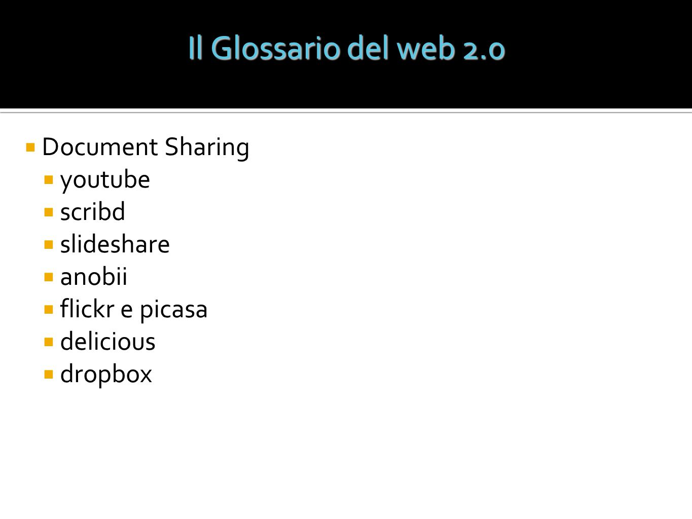 Document Sharing youtube scribd slideshare anobii flickr e picasa delicious dropbox