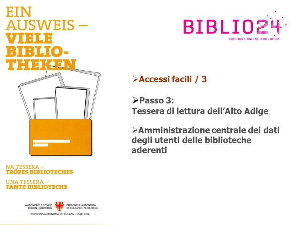 Accessi facili / 3 Passo 3: Tessera di lettura dellAlto Adige Amministrazione centrale dei dati degli utenti delle biblioteche aderenti