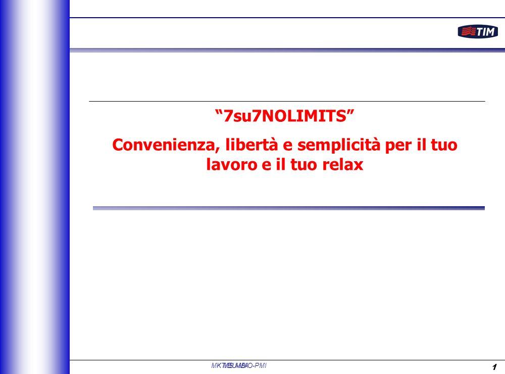 MS.MB/O-PMI 1 7su7NOLIMITS Convenienza, libertà e semplicità per il tuo lavoro e il tuo relax MKT/BU-MA