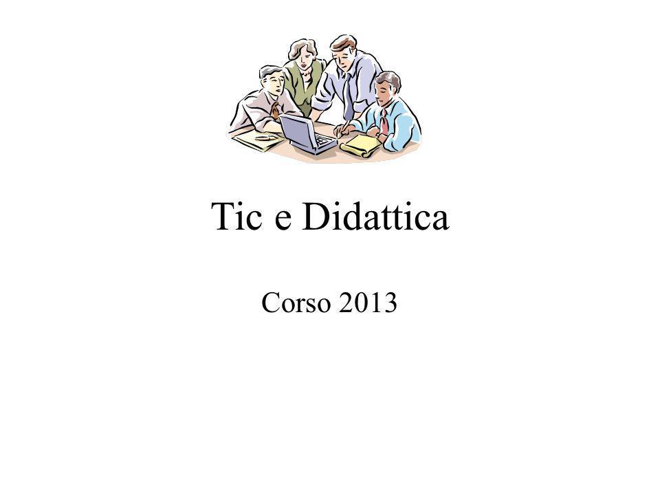 Tic e Didattica Corso 2013