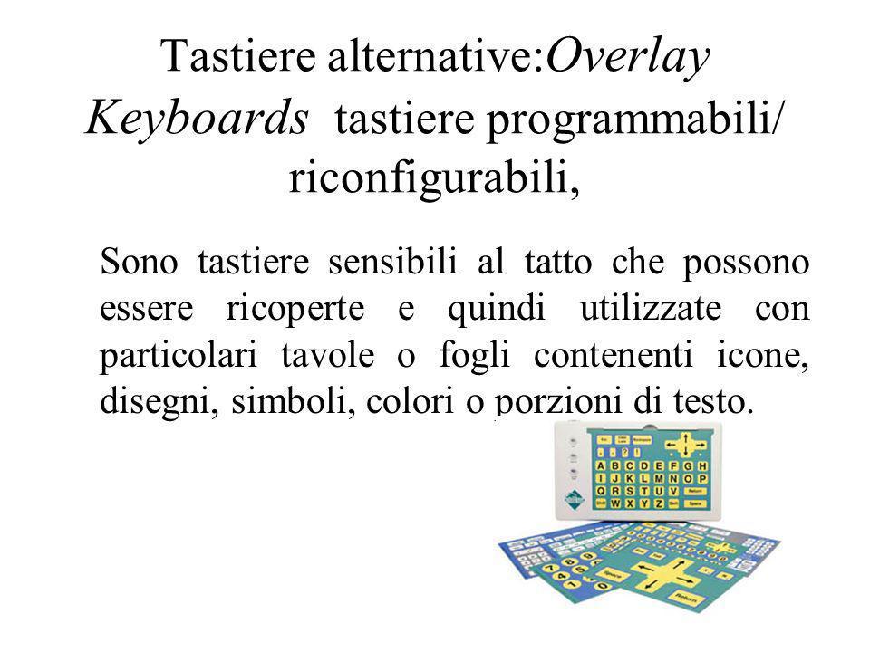 Tastiere alternative: Overlay Keyboards tastiere programmabili/ riconfigurabili, Sono tastiere sensibili al tatto che possono essere ricoperte e quind