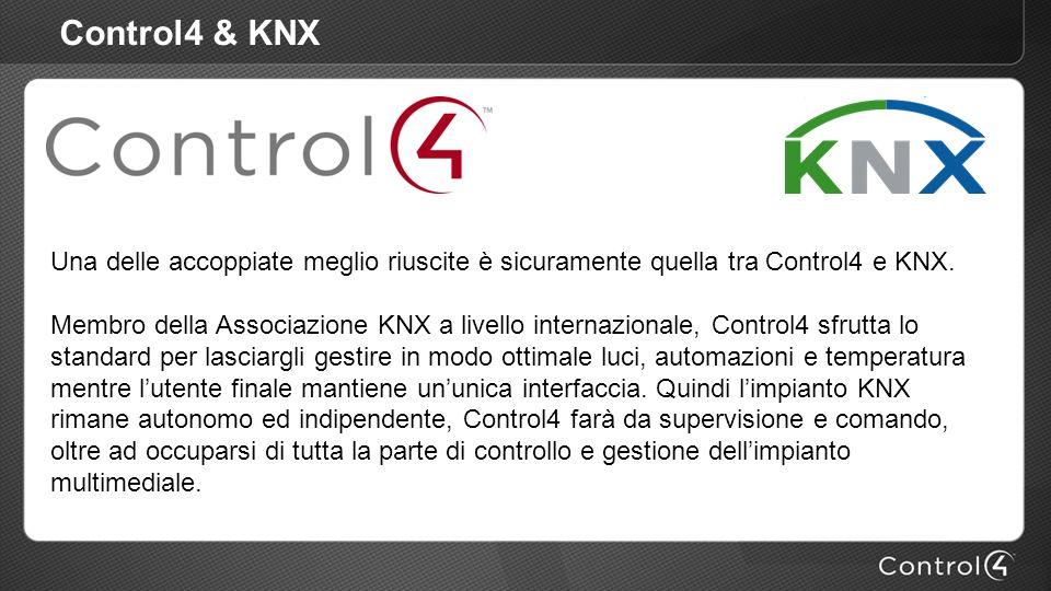 Control4 & KNX Una delle accoppiate meglio riuscite è sicuramente quella tra Control4 e KNX. Membro della Associazione KNX a livello internazionale, C