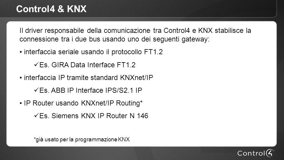 Control4 & KNX Il driver responsabile della comunicazione tra Control4 e KNX stabilisce la connessione tra i due bus usando uno dei seguenti gateway: interfaccia seriale usando il protocollo FT1.2 Es.