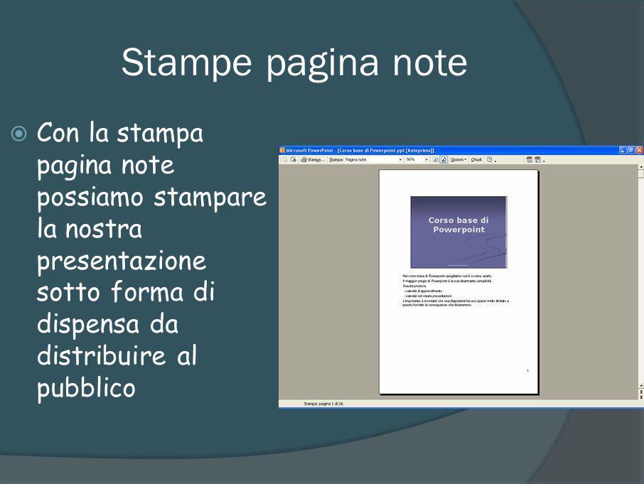 Stampa visualizzazione struttura Con la stampa visualizzazione struttura possiamo creare un sommario della nostra presentazione comodo da abbinare alle altre stampe