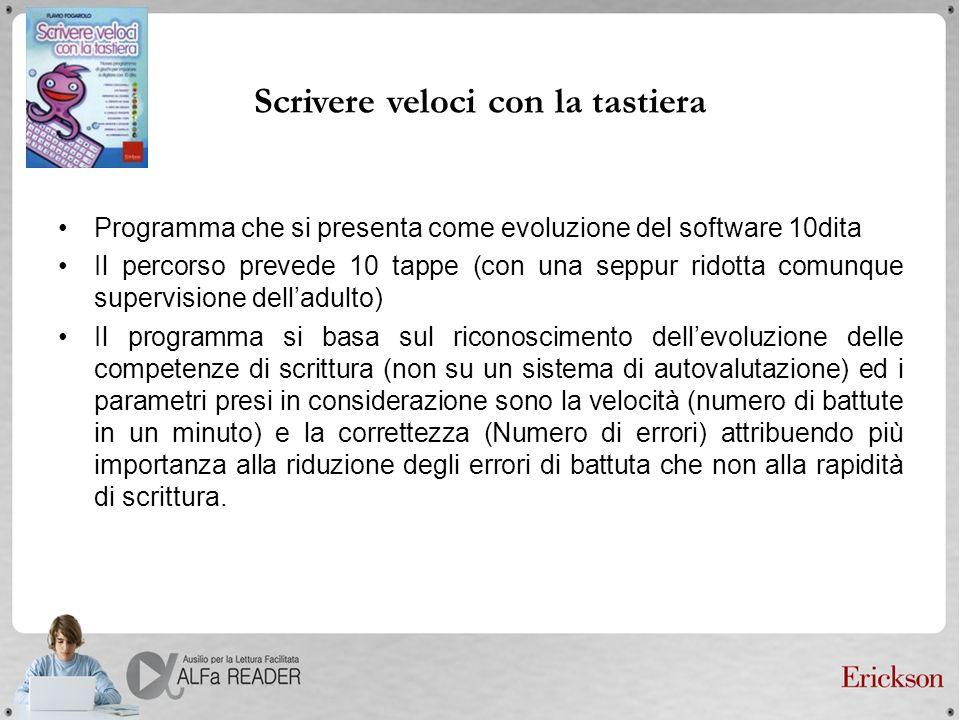 Programma che si presenta come evoluzione del software 10dita Il percorso prevede 10 tappe (con una seppur ridotta comunque supervisione delladulto) I