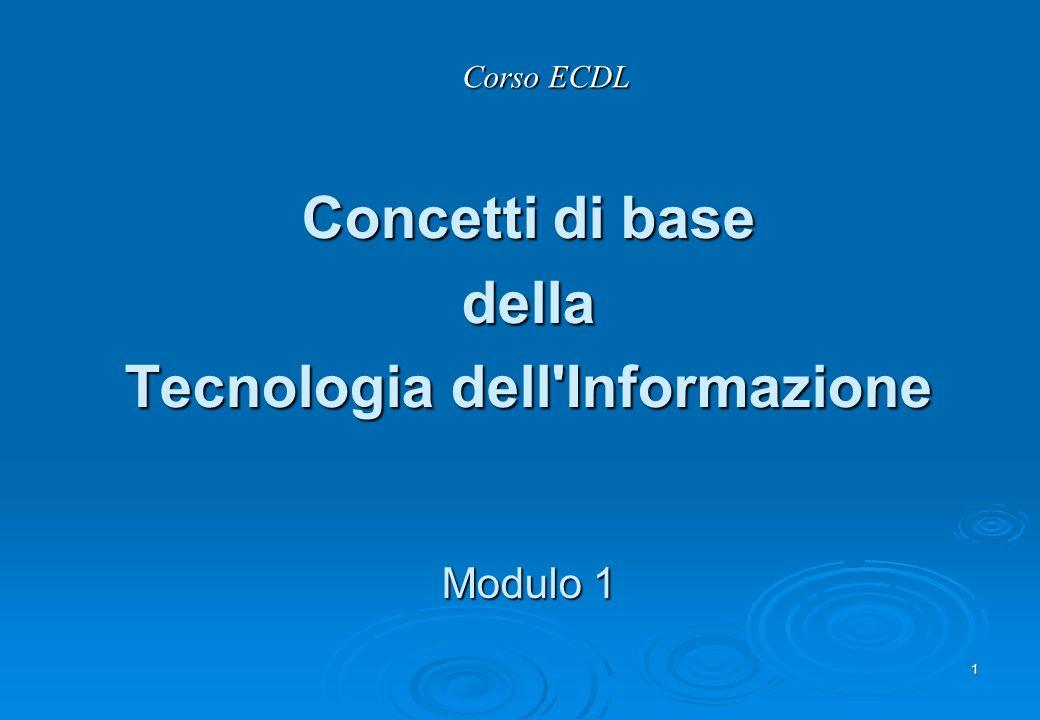 1 Corso ECDL Concetti di base della Tecnologia dell'Informazione Modulo 1