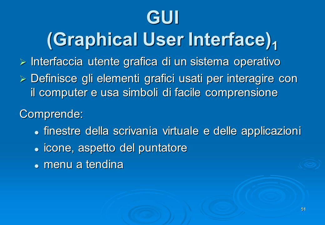 51 GUI (Graphical User Interface) 1 Interfaccia utente grafica di un sistema operativo Interfaccia utente grafica di un sistema operativo Definisce gl
