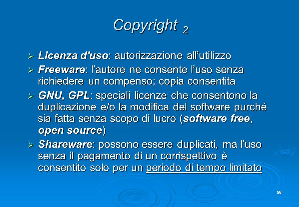98 Copyright 2 Licenza d'uso: autorizzazione allutilizzo Licenza d'uso: autorizzazione allutilizzo Freeware: lautore ne consente luso senza richiedere
