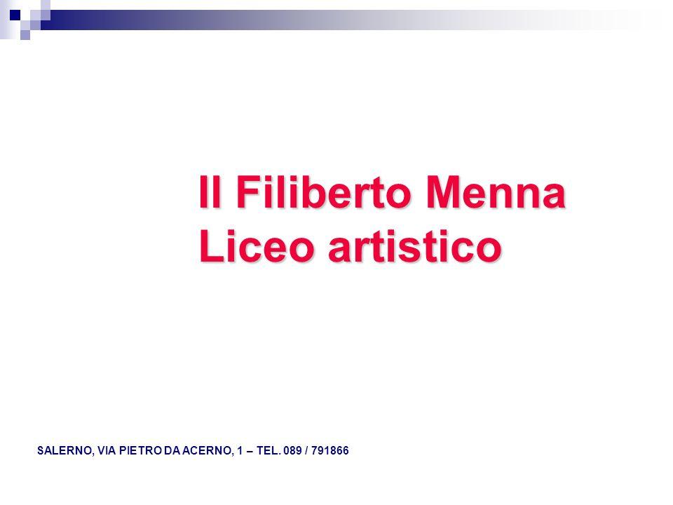 Il Filiberto Menna Liceo artistico SALERNO, VIA PIETRO DA ACERNO, 1 – TEL. 089 / 791866
