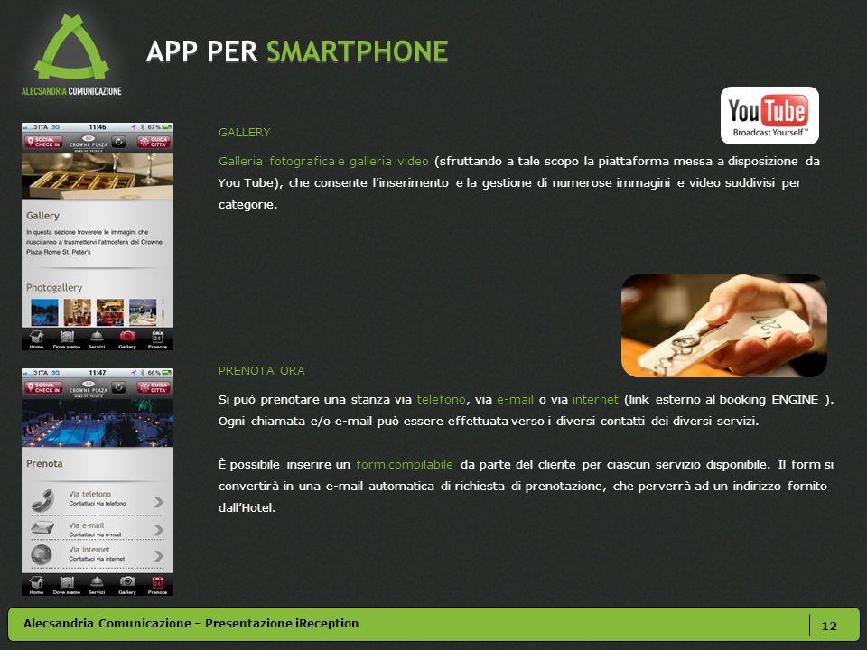 APP PER SMARTPHONE 12 GALLERY Galleria fotografica e galleria video (sfruttando a tale scopo la piattaforma messa a disposizione da You Tube), che con