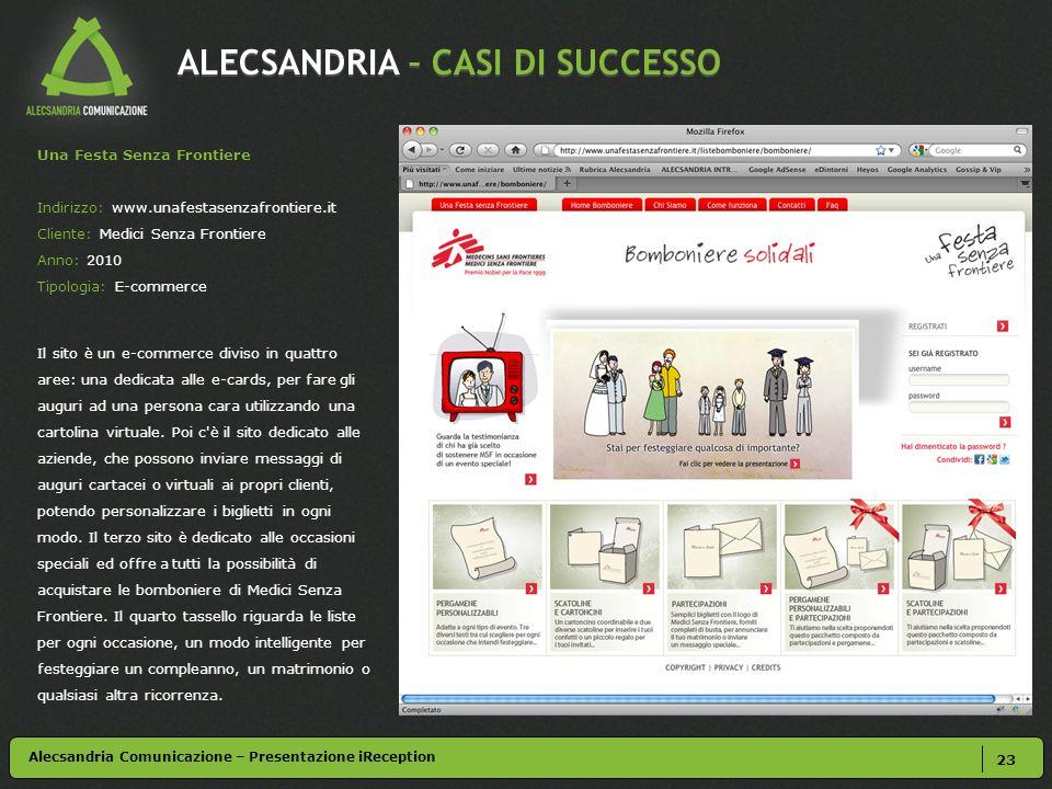 ALECSANDRIA – CASI DI SUCCESSO 23 Una Festa Senza Frontiere Indirizzo: www.unafestasenzafrontiere.it Cliente: Medici Senza Frontiere Anno: 2010 Tipolo