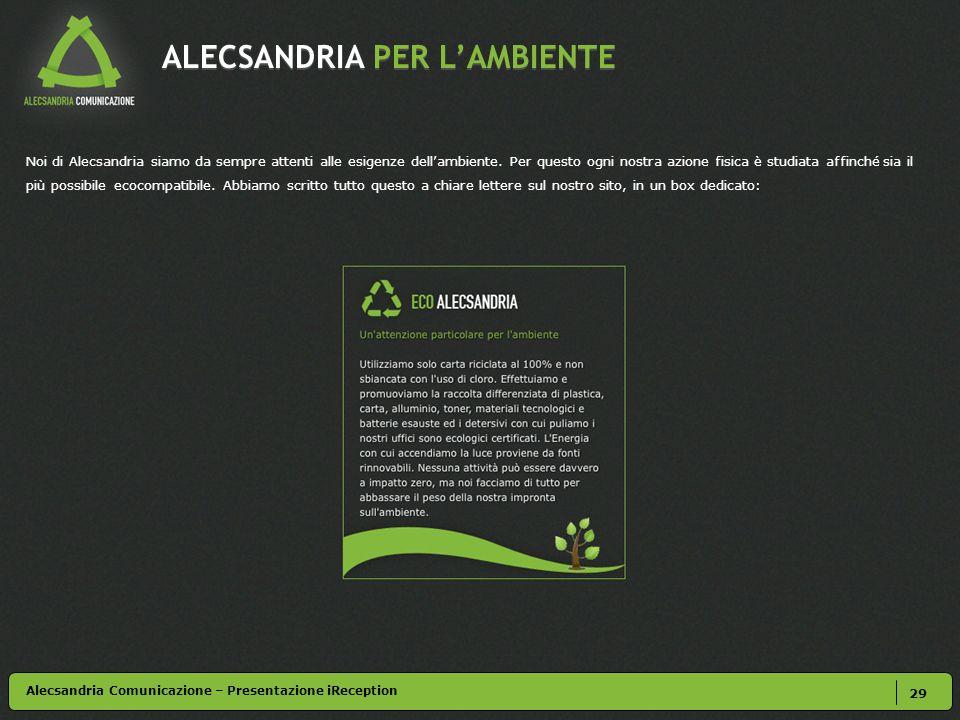 ALECSANDRIA PER LAMBIENTE Noi di Alecsandria siamo da sempre attenti alle esigenze dellambiente.