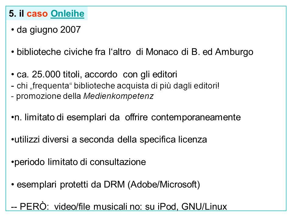 5. il caso OnleiheOnleihe da giugno 2007 biblioteche civiche fra laltro di Monaco di B.