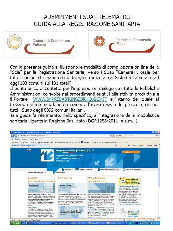 ADEMPIMENTI SUAP TELEMATICI GUIDA ALLA REGISTRAZIONE SANITARIA Con la presente guida si illustrano le modalità di compilazione on line della Scia per