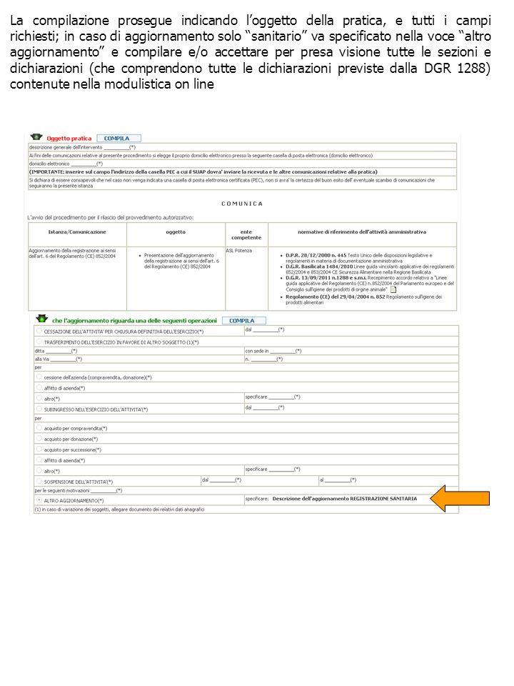 La compilazione prosegue indicando loggetto della pratica, e tutti i campi richiesti; in caso di aggiornamento solo sanitario va specificato nella voc