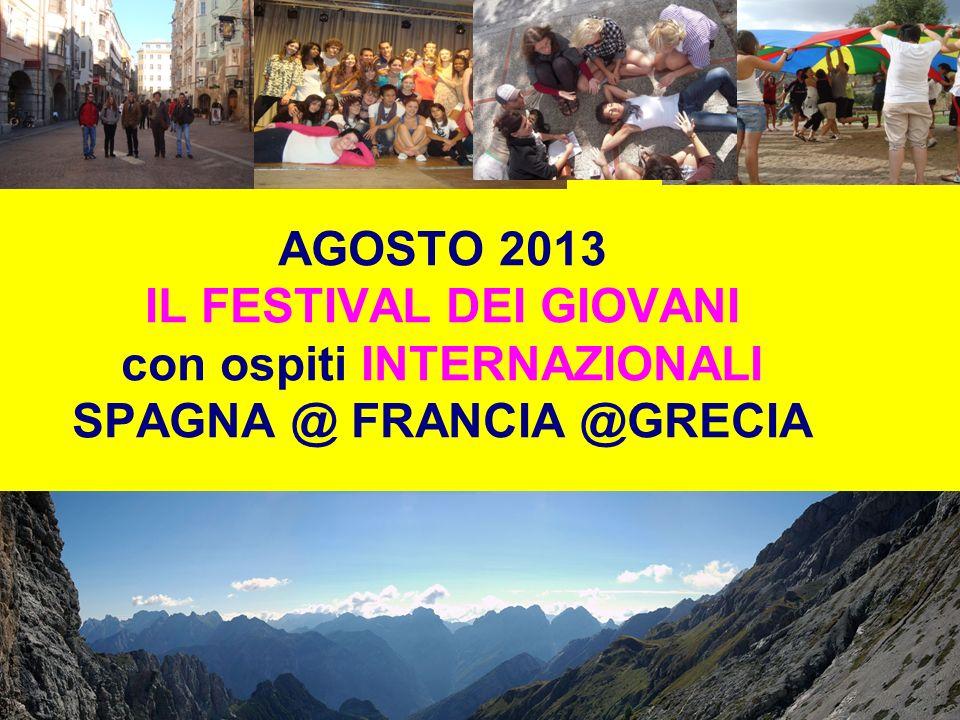 AGOSTO 2013 IL FESTIVAL DEI GIOVANI con ospiti INTERNAZIONALI SPAGNA @ FRANCIA @GRECIA
