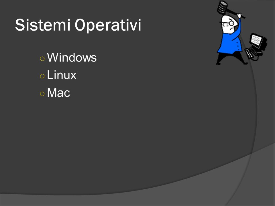 Sistemi Operativi Windows Linux Mac
