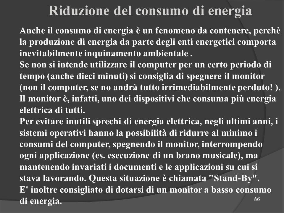 86 Anche il consumo di energia è un fenomeno da contenere, perchè la produzione di energia da parte degli enti energetici comporta inevitabilmente inq