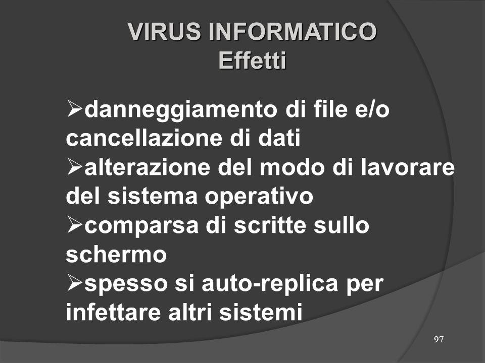 Mezzi di infezione Memorie di massa (dischetti, ecc) Messaggi di posta elettronica contenenti allegati Download di file da internet o altri sistemi in rete