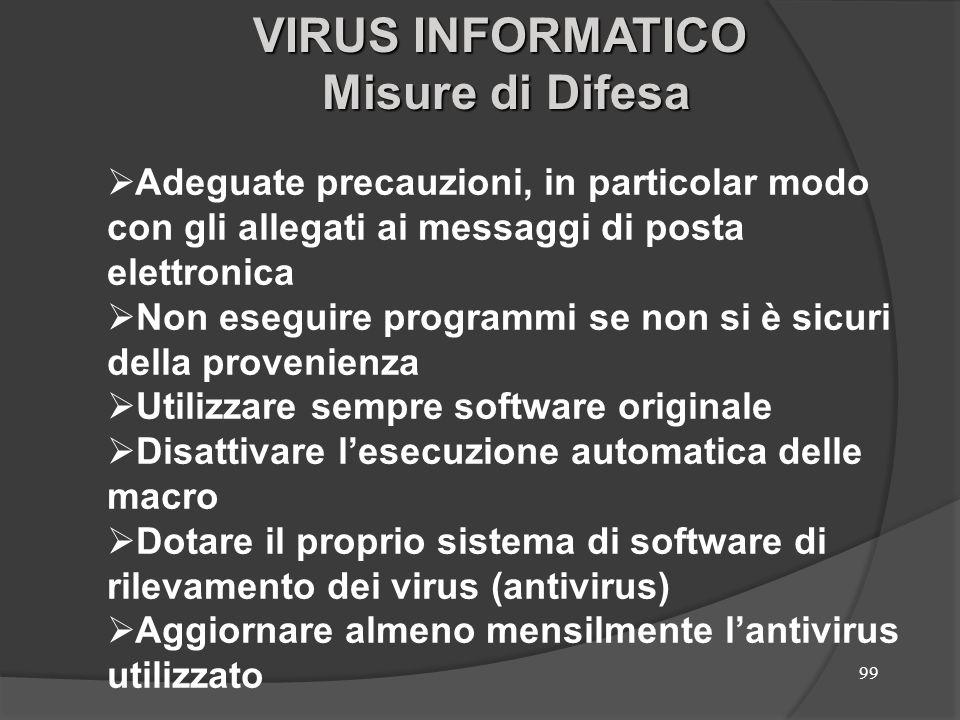 99 Adeguate precauzioni, in particolar modo con gli allegati ai messaggi di posta elettronica Non eseguire programmi se non si è sicuri della provenie