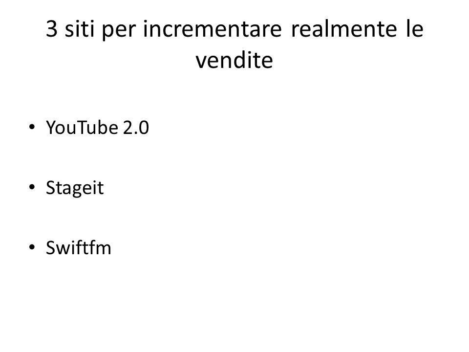 3 siti per incrementare realmente le vendite YouTube 2.0 Stageit Swiftfm
