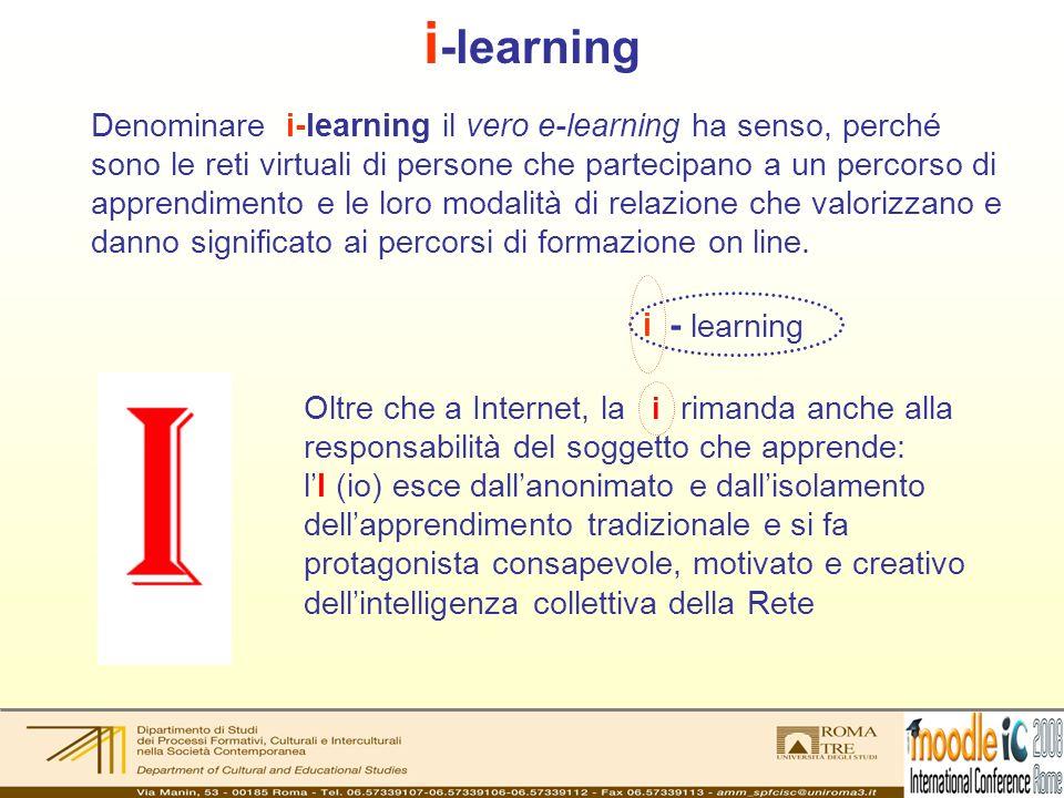 Denominare i-learning il vero e-learning ha senso, perché sono le reti virtuali di persone che partecipano a un percorso di apprendimento e le loro mo