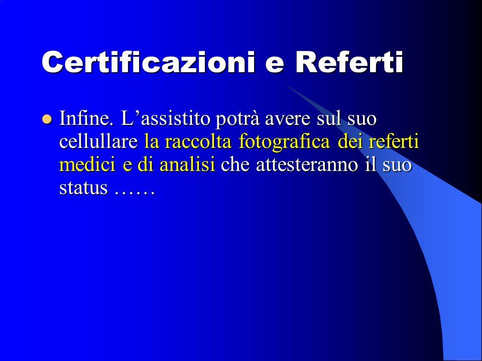 Certificazioni e Referti Infine.