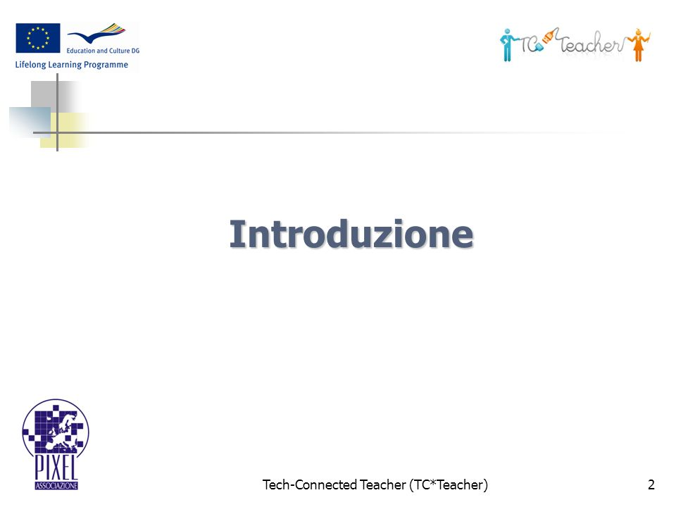 Tech-Connected Teacher (TC*Teacher)2 Introduzione