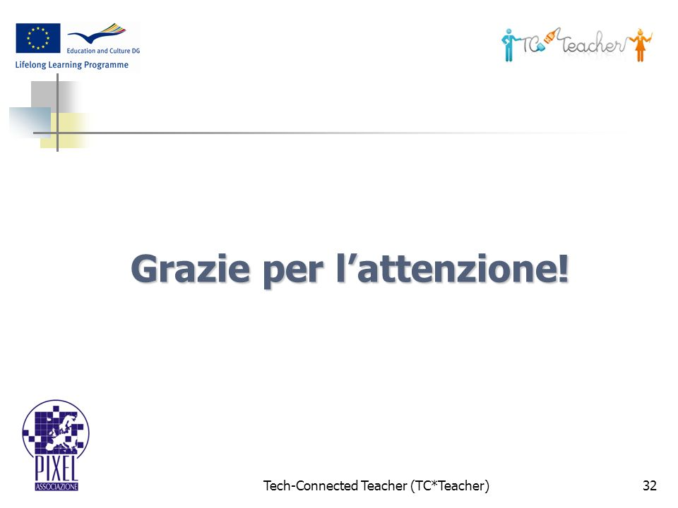 Tech-Connected Teacher (TC*Teacher)32 Grazie per lattenzione!