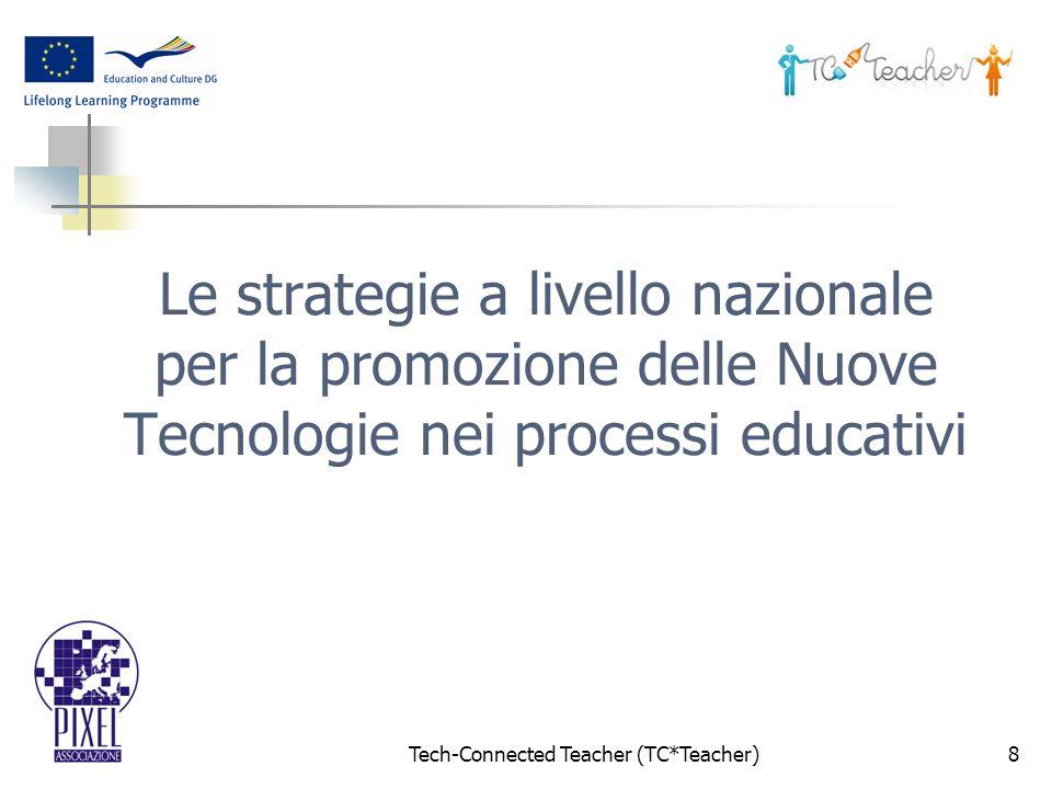 Tech-Connected Teacher (TC*Teacher)8 Le strategie a livello nazionale per la promozione delle Nuove Tecnologie nei processi educativi