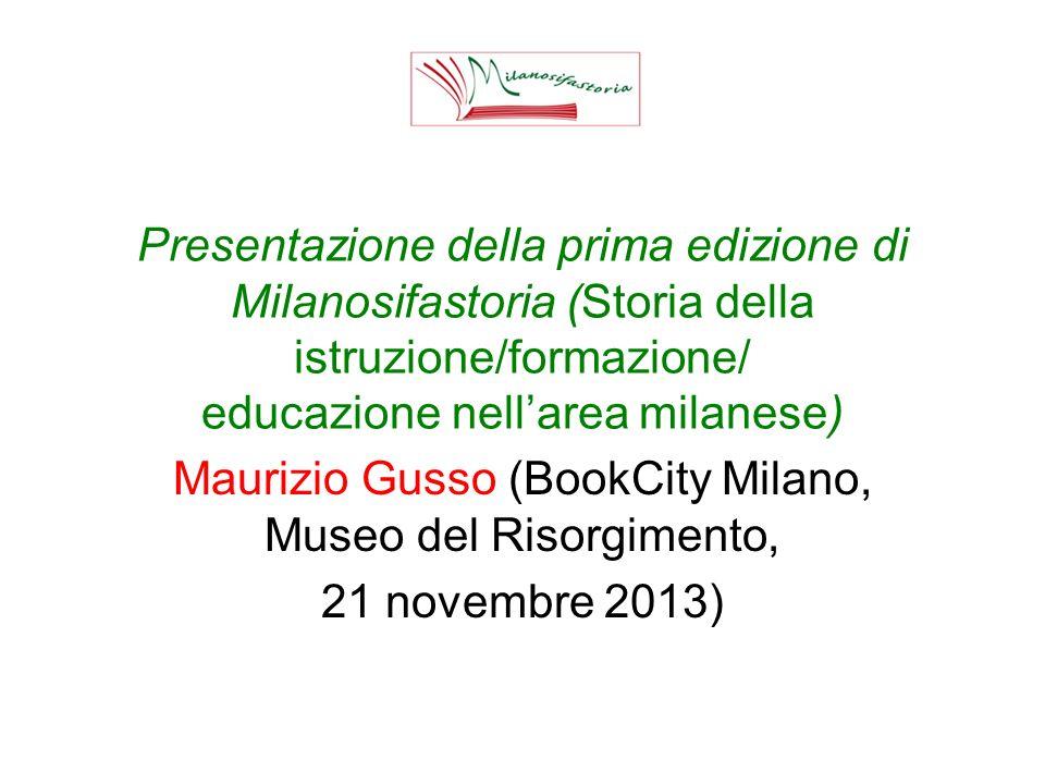 Presentazione della prima edizione di Milanosifastoria (Storia della istruzione/formazione/ educazione nellarea milanese) Maurizio Gusso (BookCity Milano, Museo del Risorgimento, 21 novembre 2013)