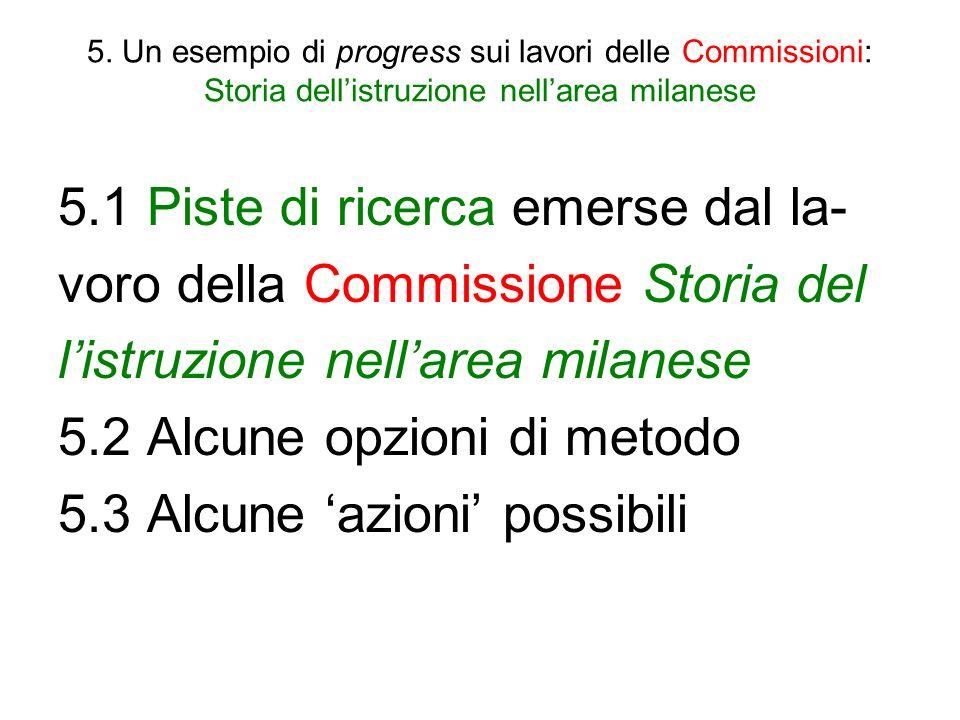 5. Un esempio di progress sui lavori delle Commissioni: Storia dellistruzione nellarea milanese 5.1 Piste di ricerca emerse dal la- voro della Commiss