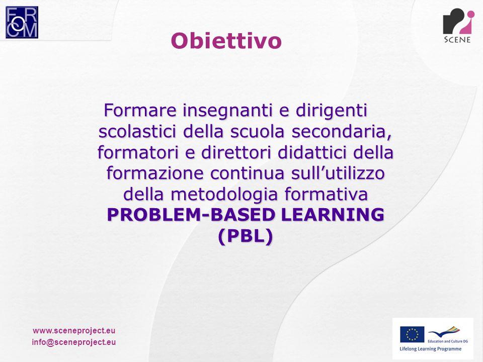 www.sceneproject.eu info@sceneproject.eu Formare insegnanti e dirigenti scolastici della scuola secondaria, formatori e direttori didattici della form