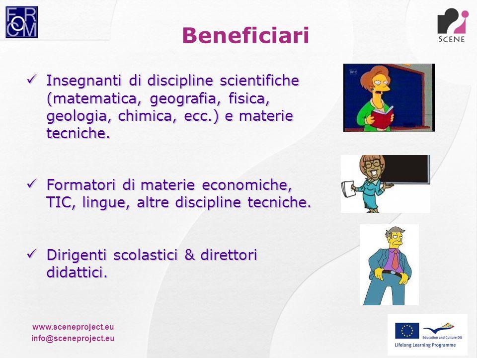 www.sceneproject.eu info@sceneproject.eu Insegnanti di discipline scientifiche (matematica, geografia, fisica, geologia, chimica, ecc.) e materie tecn