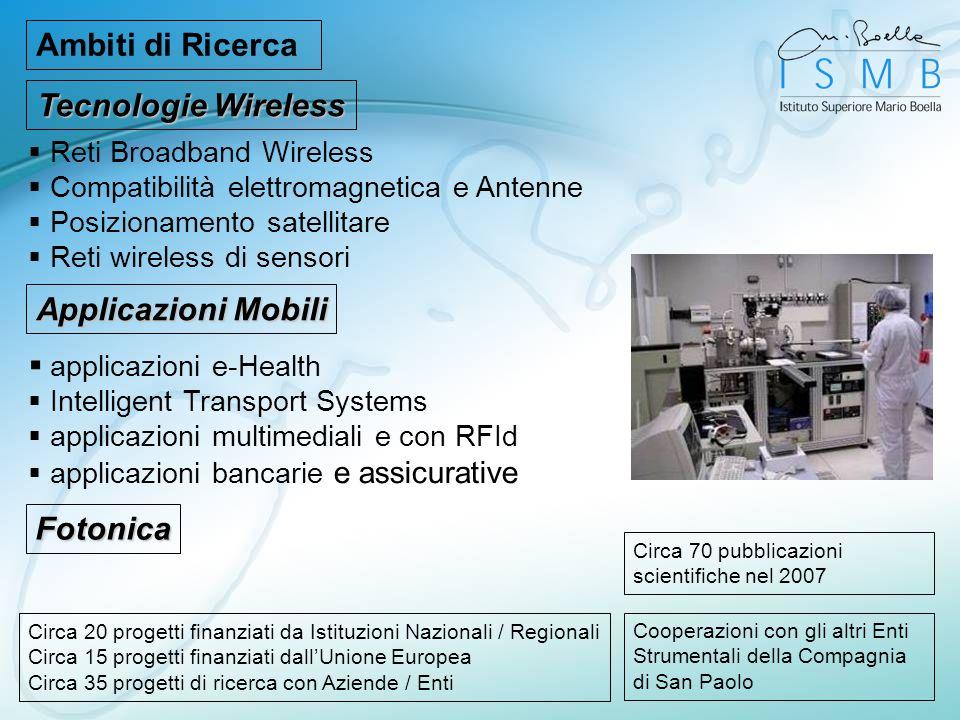 Ambiti di Ricerca Reti Broadband Wireless Compatibilità elettromagnetica e Antenne Posizionamento satellitare Reti wireless di sensori applicazioni e-