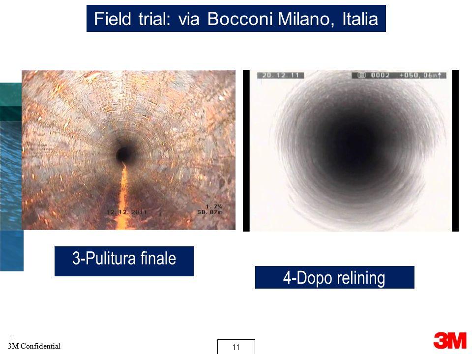 11 3M Confidential 11 3M Confidential 11 Field trial: via Bocconi Milano, Italia 3-Pulitura finale 4-Dopo relining