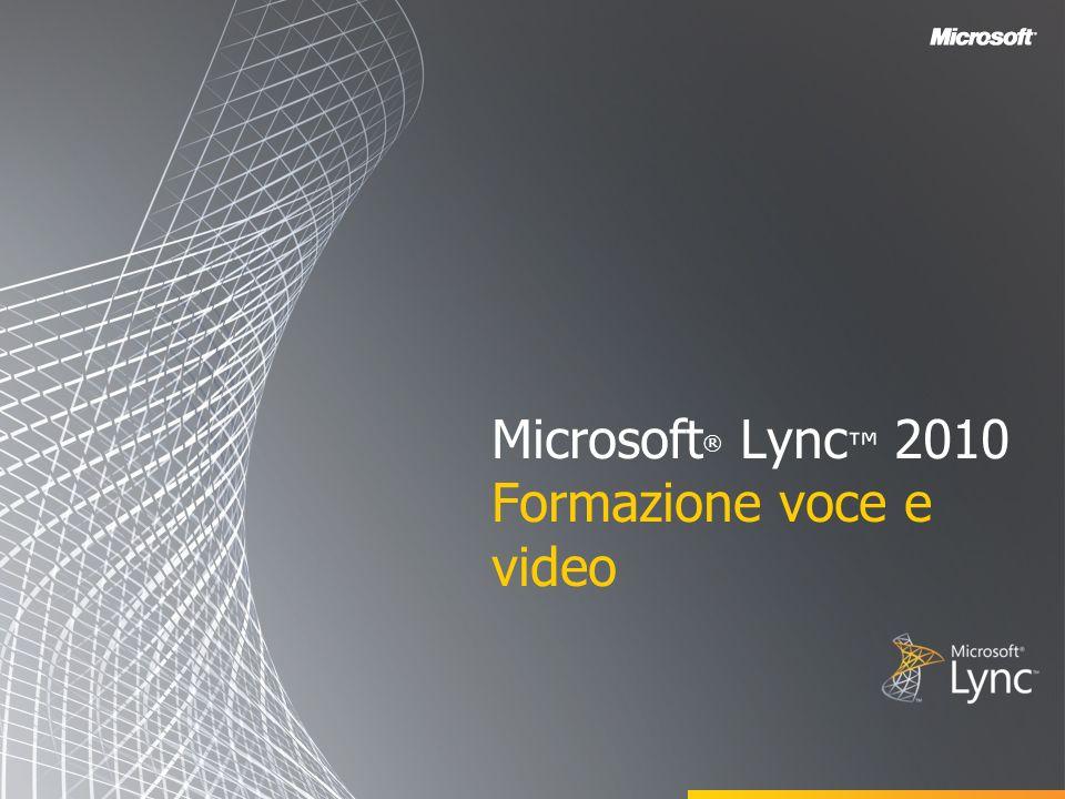 Microsoft ® Lync 2010 Formazione voce e video