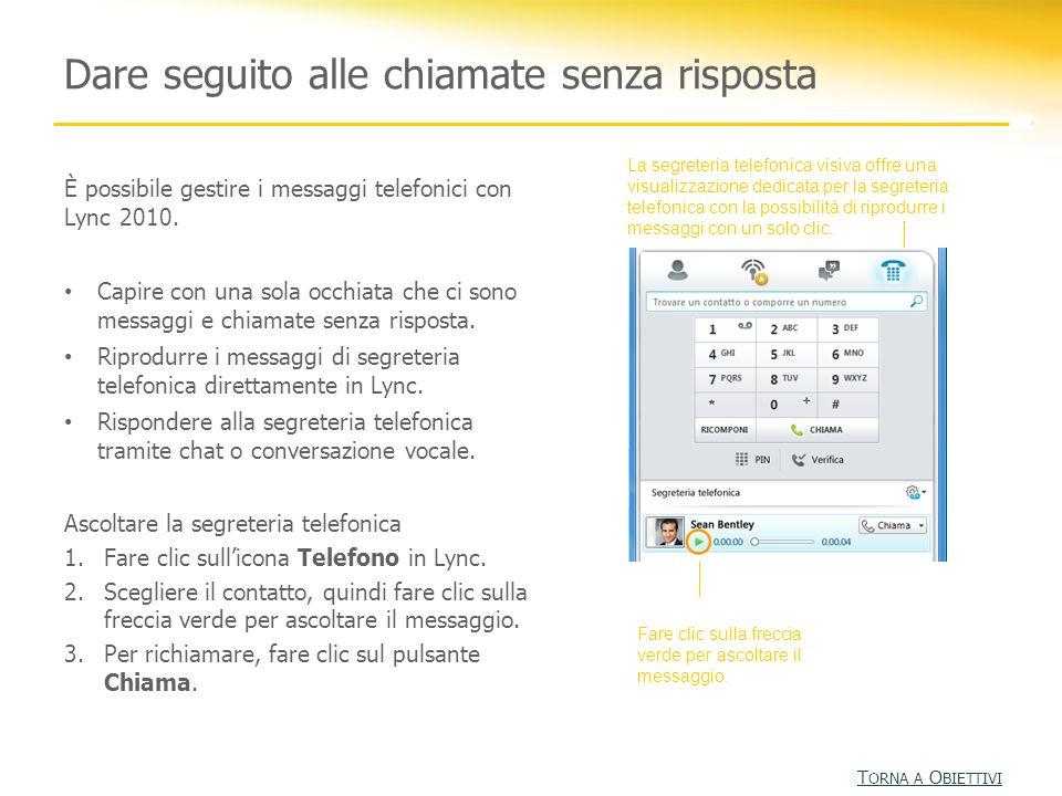 È possibile gestire i messaggi telefonici con Lync 2010. Capire con una sola occhiata che ci sono messaggi e chiamate senza risposta. Riprodurre i mes