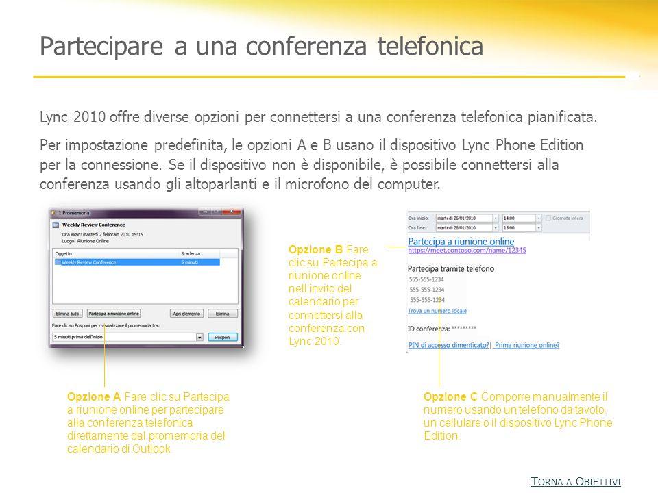 Partecipare a una conferenza telefonica Opzione A Fare clic su Partecipa a riunione online per partecipare alla conferenza telefonica direttamente dal