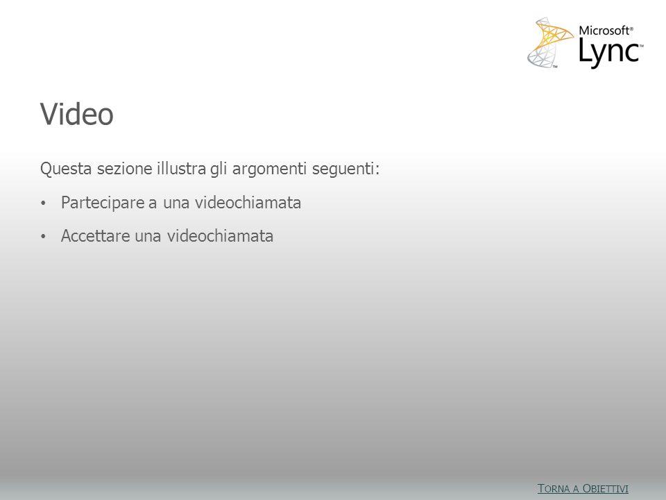 Obiettivi video Questa sezione illustra gli argomenti seguenti: Partecipare a una videochiamata Accettare una videochiamata Video T ORNA A O BIETTIVI
